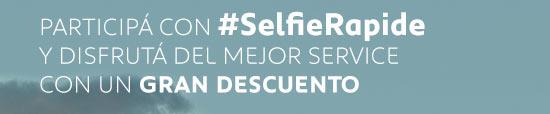 PARTICIPÁ CON #SELFIERAPIDE Y DISFRUTÁ DEL MEJOR SERVICE CON UN GRAN DESCUENTO
