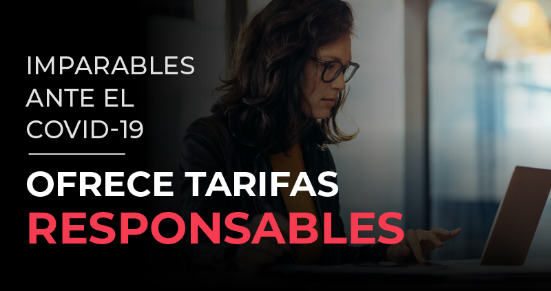OFRECE TARIFAS RESPONSABLES